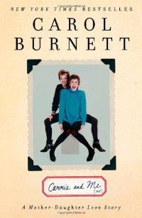CARRIE & ME by Carol Burnett