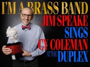 "Jim Speake, Star of ""I'm a Brass Band: Jim Speake Sings Cy Coleman"""