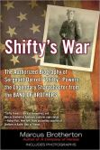 SHIFTY'S WAR: The story of Easy Company's sharpshooter, Shifty Powers.  I cannot put this book down!