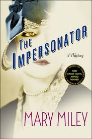 THE IMPERSONATOR by Mary Miley, the first book in a great new series!