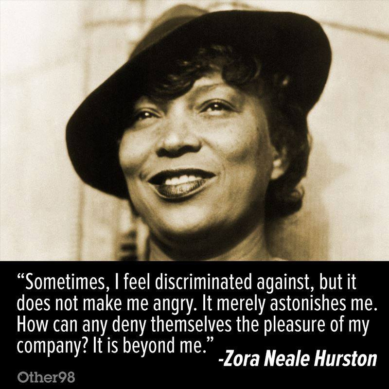 Quotes About Love By Zora Neale Hurston : ... quote Ive seen in ages, and hey, I love to