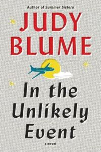 Judy Blume's upcoming book, IN THE UNLIKELY EVENT.