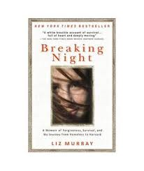 BREAKING NIGHT by Liz Murray.  What a great read!