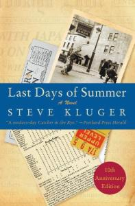 One of the best books ever: LAST DAYS OF SUMMER by Steve Kluger!