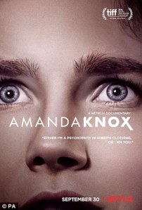 Amanda Knox, the movie from Netflix.